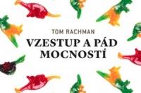 Tom Rachman_Vzestup a pad mocnosti