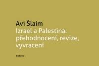Avi Slaim_Izrael a Palestina_ prehodnoceni revize vyvraceni
