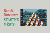 Benoit Duteurtre_Stastne mesto