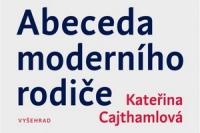 Katerina Cajthamlova_Abeceda moderniho rodice