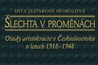 Dita Jelinkova Homolova_Slechta v promenach