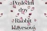 posledni-dny-rabbit-hayesove-perex