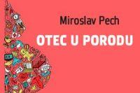 Miroslav Pech_Otec u porodu