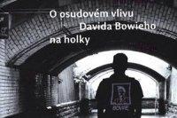 O osudovem vlivu Davida Bowieho na holky
