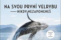 na-svou-prvni-velrybu-nikdy-nezapomenes-perex