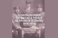 Ceskoslovenske cetnictvo a policie ve sporu o Tesinsko 1918 1920