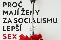 proc_maji_zeny_za_socialismu_lepsi_sex