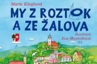 My z Roztok a ze Zalova