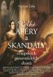 knihaVelké aféry a skandály evropských panovnických dvorů
