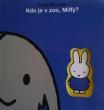 knihaKdo je v ZOO, Miffy?