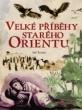 knihaVelké příběhy starého Orientu