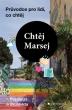 knihaChtěj Marsej – Průvodce pro lidi, co chtěj
