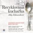 knihaRecyklovaná kuchařka Jitky Rákosníkové