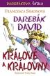 knihaDarebák David – králové a královny